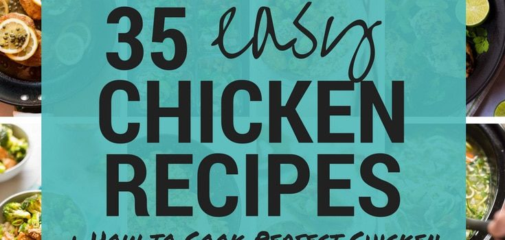 35 Quick and Easy Chicken Recipes